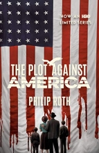 Philip Roth The Plot Against America (Movie Tie-in Edition)
