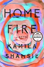 Shamsie, Kamila Home Fire