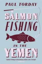 Torday, Paul Salmon Fishing in the Yemen