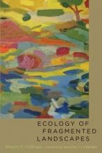 Sharon K. Collinge Ecology of Fragmented Landscapes
