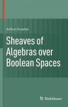 Arthur Knoebel Sheaves of Algebras over Boolean Spaces