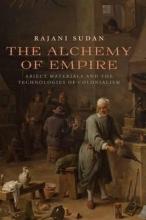 Sudan, Rajani The Alchemy of Empire