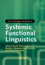 Geoff (University of Liverpool) Thompson,   Wendy L. Bowcher,   Lise (Cardiff University) Fontaine,   David (Cardiff University) Schoenthal The Cambridge Handbook of Systemic Functional Linguistics