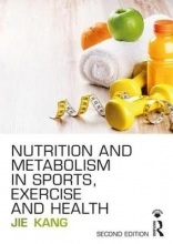 Jie (The College of New Jersey, USA) Kang Nutrition and Metabolism in Sports, Exercise and Health