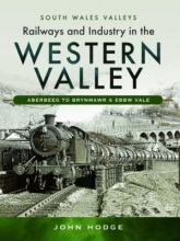 John Hodge Railways and Industry in the Western Valley