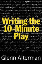 Alterman, Glenn Writing the Ten-Minute Play
