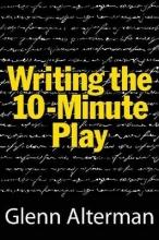 Alterman, Glenn Writing the 10-Minute Play