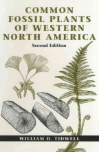 Tidwell, William D. Common Fossil Plants of Western North America, Second Edition