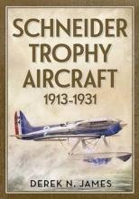 Derek N. James Schneider Trophy Aircraft 1913-1931
