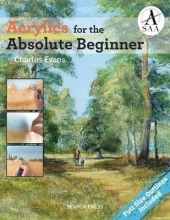 Evans, Charles Acrylics for the Absolute Beginner