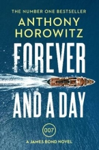 Anthony Horowitz, Forever and a Day