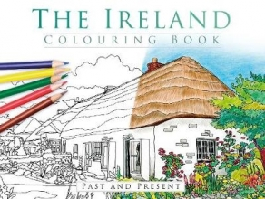 The History Press The Ireland Colouring Book: Past and Present