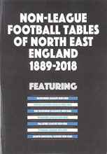 Mick Blakeman Non-League Football Tables of North East England 1889-2018