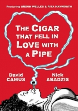 Camus, David The Cigar who Fell in Love with a Pipe