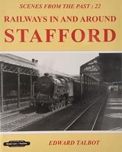 Edward Talbot Railways in and Around Stafford