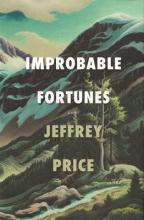Price, Jeffrey Improbable Fortunes