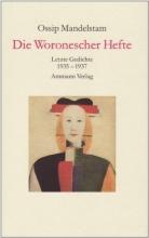 Mandelstam, Ossip Die Woronescher Hefte