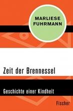 Fuhrmann, Marliese Zeit der Brennessel
