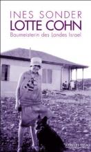 Sonder, Ines Lotte Cohn - Baumeisterin des Landes Israel
