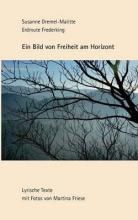 Dremel-Malitte, Susanne Ein Bild von Freiheit am Horizont