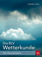 Roth, Günter D. Die BLV Wetterkunde