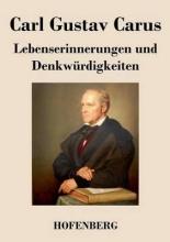 Carl Gustav Carus Lebenserinnerungen und Denkwürdigkeiten