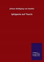 Goethe, Johann Wolfgang von Iphigenie auf Tauris