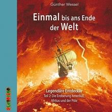 Wessel, Günther,   Kaempfe, Peter,   Uter, Jürgen Einmal bis ans Ende der Welt - Legendäre Entdecker