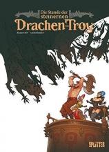 Arleston, Christophe Die Stunde der steinernen Drachen von Troy