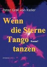 Graf von Keller, Peter Wenn die Sterne Tango tanzen