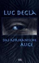 Degla, Luc Das afrikanische Auge
