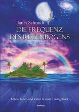 Schmidt, Janet Die Frequenz des Regenbogens