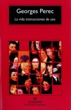 Perec, Georges La vida instrucciones de uso Life A User`s Manual