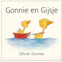 Olivier Dunrea , Gonnie en Gijsje