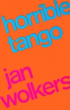 Jan  Wolkers Horrible Tango