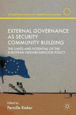 Pernille Rieker,External Governance as Security Community Building
