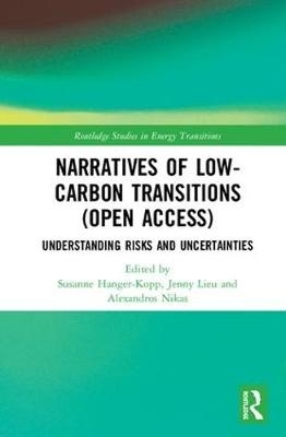 Susanne Hanger-Kopp,   Jenny Lieu,   Alexandros Nikas,Narratives of Low-Carbon Transitions (Open Access)