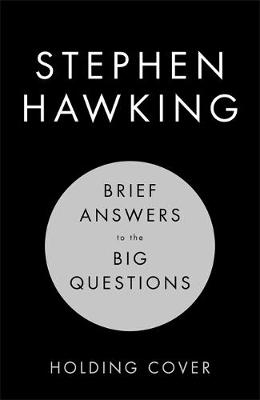 Hawking, Stephen,Brief Answers to the Big Questions
