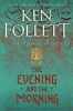 <b>Follett Ken</b>,Evening and the Morning