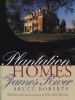 Roberts, Bruce,   Butterworth-McKittrick, Norma Elizabeth,   Kedash, Elizabeth, Plantation Homes of the James River