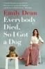 Emily Dean, Everybody Died, So I Got a Dog