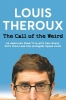 Theroux Louis, Call of the Weird