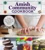 Editors of Fox Chapel Publishing, Amish Community Cookbook