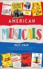 American Musicals, The Complete Books and Lyrics of Eight Broadway Classics, 1927-1949