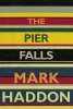 <b>Mark Haddon</b>,Pier Falls and Other Stories