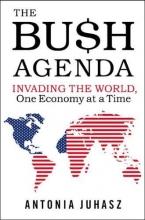 Juhasz, Antonia The Bush Agenda
