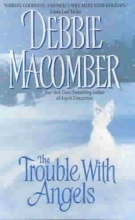 Macomber, Debbie The Trouble With Angels