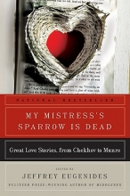 Eugenides, Jeffrey My Mistress`s Sparrow Is Dead