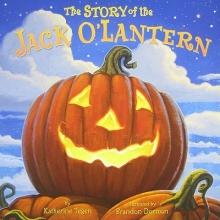 Tegen, Katherine The Story of the Jack O`Lantern