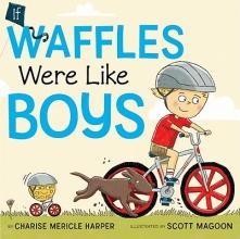 Harper, Charise Mericle If Waffles Were Like Boys
